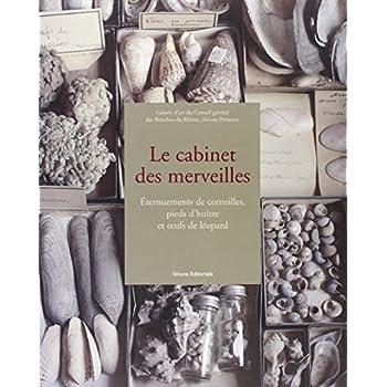 Le cabinet des merveilles : Eternuements de corneilles, pieds d'huître et oeufs de léopard