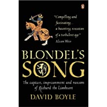 Blondel's Song: The capture, Imprisonment and Ransom of Richard the Lionheart