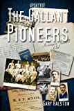Updated! The Gallant Pioneers