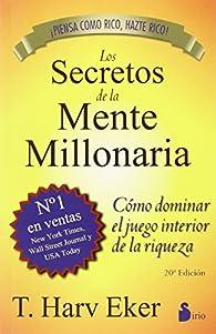 Los secretos de la mente millonaria par T.HARV EKER