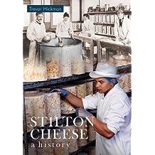 Stilton Cheese: A History by Trevor Hickman (2012-07-19)