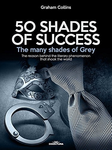50-Shades-of-Success-The-many-shades-of-Grey-The-reason-behind-the-literary-phenomenon-that-shook-the-world-English-Edition