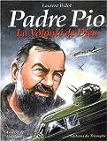 Padre Pio - La Volonté de Dieu