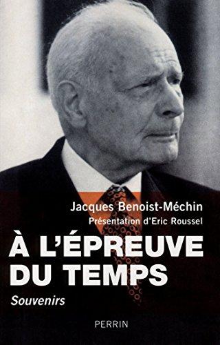 A l'épreuve du temps par Jacques BENOIST-MÉCHIN