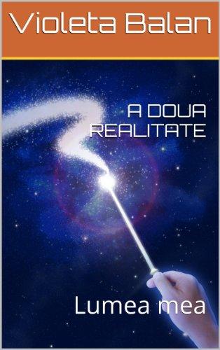 A DOUA REALITATE: Lumea mea (Romansh Edition)