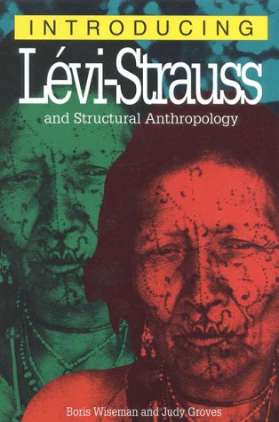 Introducing Levi Strauss and Structural Anthrophology