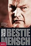 Bestie Mensch: Tarnung - Lüge - Strategie - Thomas Müller