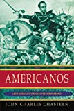 Americanos: Latin America's Struggle for Independence (Pivotal Moments in World History)