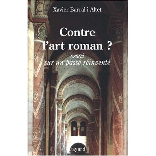 Contre l'art roman ? : Essai sur un passé réinventé