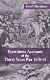 Front cover for the book Eyewitness Accounts of the Thirty Years War 1618-48 by Geoff Mortimer