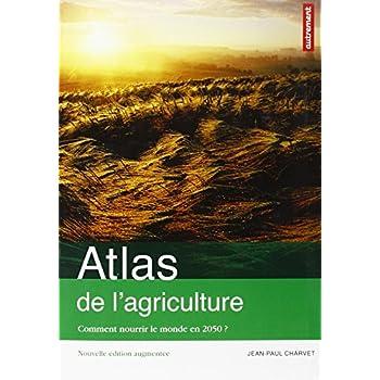Atlas de l'agriculture : Comment nourrir le monde en 2050 ?