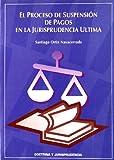 El proceso de suspensión de pagos en la jurisprudencia última