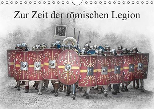 Zur Zeit der römischen Legion (Wandkalender 2019 DIN A4 quer): Hier ist ein Besuch in der Zeit der Römer (Monatskalender, 14 Seiten ) (CALVENDO Kunst)