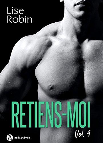 Retiens-moi – Vol. 4 par Lise Robin