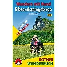 Wandern mit Hund - Elbsandsteingebirge: Mit Malerweg. 38 Touren. Mit GPS-Tracks. (Rother Wanderbuch)