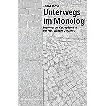 Unterwegs im Monolog: Poetologische Konzeptionen in der Prosa Wilhelm Genazinos (Epistemata - Würzburger wissenschaftliche Schriften. Reihe Literaturwissenschaft)