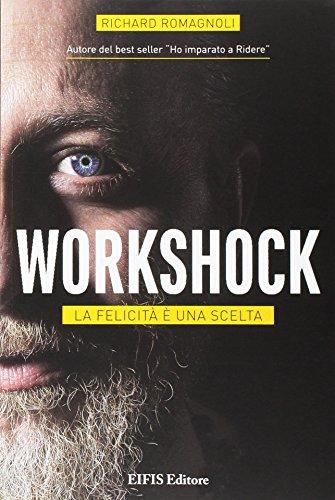 Workshock. La felicità è una scelta
