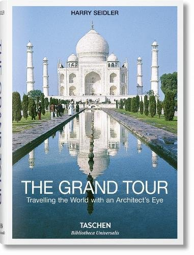 The Grand Tour. Travelling The World With An Architect's Eye (Bibliotheca Universalis) por Harry Seidler