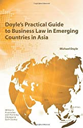 Doyle's Practical Guide to Business Law in Emerging Countries in Asia by Michael Doyle (2010-03-31)