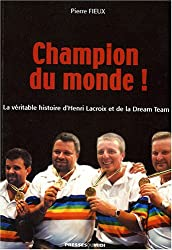 Champion du monde : la véritable histoire d'Henri Lacroix