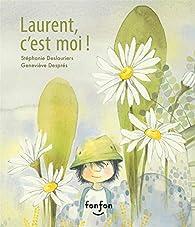 Laurent, C'Est Moi ! par Stéphanie Deslauriers