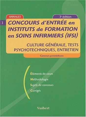 Concours d'entrée en instituts de formation en soins infirmiers (IFSI) : Culture générale, tests psychotechniques, entretien