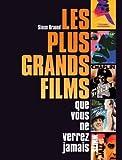 Telecharger Livres Les plus grands films que vous ne verrez jamais (PDF,EPUB,MOBI) gratuits en Francaise