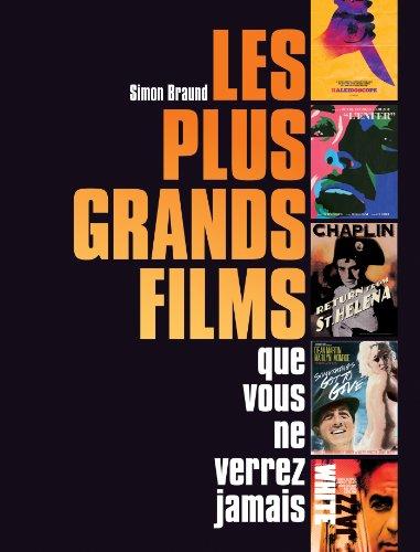Les plus grands films que vous ne verrez jamais par Simon Braund
