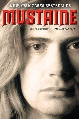 Mustaine: A Heavy Metal Memoir by Mustaine, Dave, Layden, Joe (2011) Paperback
