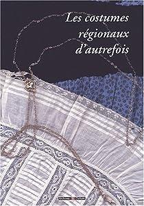 """Afficher """"Les costumes régionaux d'autrefois"""""""