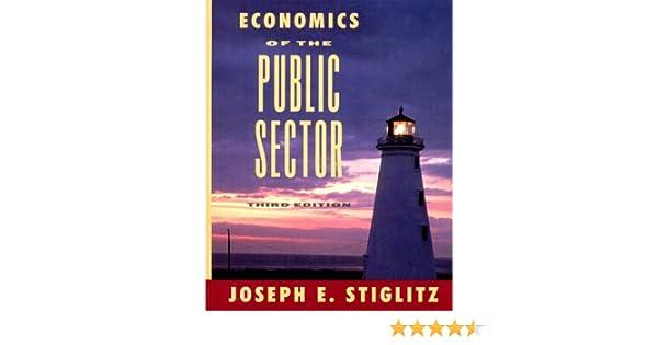 Economics of the public sector amazon joseph e stiglitz economics of the public sector amazon joseph e stiglitz 9780393966510 books fandeluxe Image collections