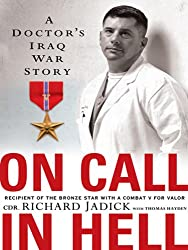 On Call in Hell: A Doctor's Iraq War Story