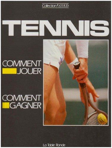 Le tennis:comment jouer, comment gagner