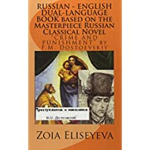 """RUSSIAN - ENGLISH DUAL-LANGUAGE BOOK based on the Masterpiece Russian Classical Novel: """"CRIME AND PUNISHMENT"""" by F.M. Dostoevskiy"""