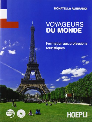 Voyageurs du monde. Formation aux professions touristiques. Ediz. bilingue