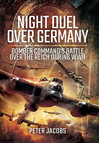 Night Air War Over Germany: Bomber Command versus the Luftwaffe