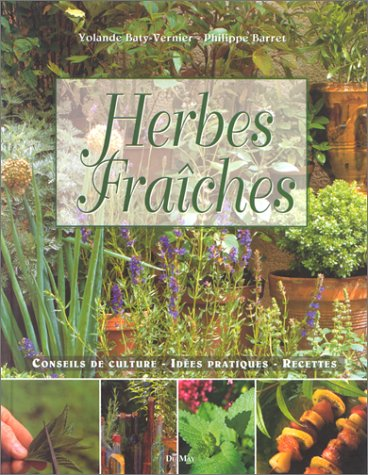 Herbes fraîches. Conseils de culture, idées pratiques, recettes