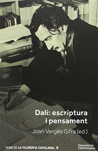 Dali: escriptura i pensament (Publicacions de la Càtedra Ferrater Mora) por Aa.Vv