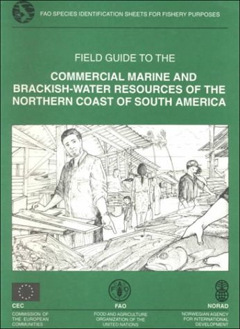 Field Guide to the Commercial Marine and Brackish-Water Resources of the Northern Coast of South America: Fao Species Identification Sheets for Fishery Purposes -
