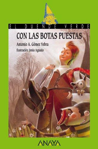 Con las botas puestas (Literatura Infantil (6-11 Años) - El Duende Verde) por Antonio A. Gómez Yebra