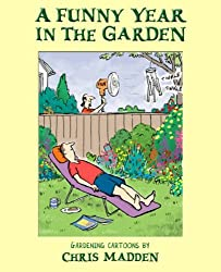 By Chris Madden A Funny Year in the Garden: Gardening Cartoons by Chris Madden [Paperback]