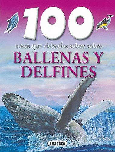 Ballenas y delfines (100 Cosas Que Deberías Saber) por Equipo Susaeta