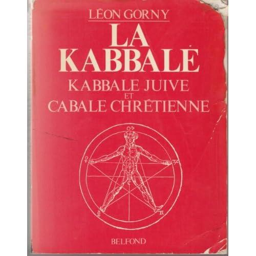 La Kabbale (Kabbale juive et Cabale chrétienne)