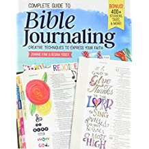 Complete Guide to Bible Journaling: Creative Techniques to Express Your Faith (Including 270 Full-Colour Stickers, 150 Designs on Perforated Pages, 60 Designs on Translucent Sheets of Vellum)