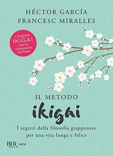 Il metodo Ikigai (Italian Edition) eBook: García, Héctor, Miralles ...
