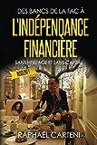 Des bancs de la fac à l'indépendance financière...