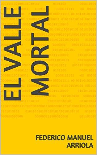 El valle mortal (English Edition) eBook: federico manuel arriola ...
