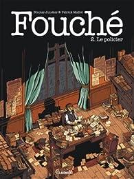 Fouché, tome 2 : Le policier par Nicolas Juncker