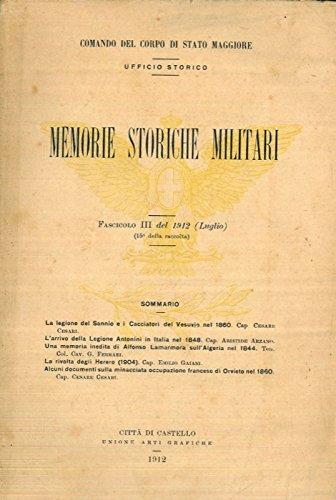 La legione del Sannio e i cacciatori del Vesuvio nel 1860. Larrivo della Legione Antonini in Italia nel 1848. Una memoria inedita di Alfonso Lamarmora sullAlgeria nel 1844. La rivolta degli Herero