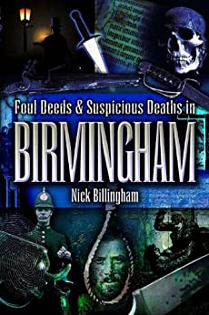 Foul Deeds and Suspicious Deaths in Birmingham by [Billingham, Nick]